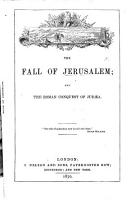 The Fall of Jerusalem  and the Roman Conquest of Jud  a PDF