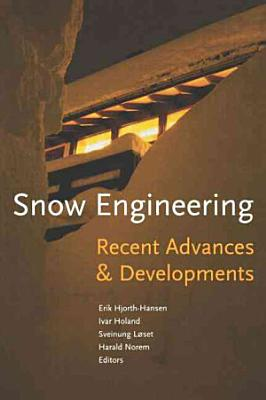 Snow Engineering 2000  Recent Advances and Developments