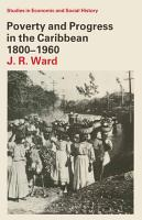 Poverty and Progress in the Caribbean  1800 1960 PDF