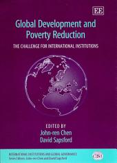 Global Development and Poverty Reduction: The Challenge for International Institutions