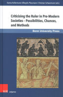 Criticising the Ruler in Pre Modern Societies   Possibilities  Chances  and Methods PDF
