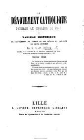 Le Dévouement Catholique pendant le choléra de 1849, ou tableau historique de Devouement du Clergé et des Laïques en présence de cette epidémie. Troisième édition