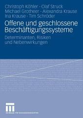 Offene und geschlossene Beschäftigungssysteme: Determinanten, Risiken und Nebenwirkungen