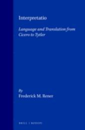 Interpretatio: Language and Translation from Cicero to Tytler