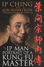Ip Man: Portrait of a Kung Fu Master