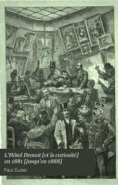 L'Hôtel Drouot [et la curiosité] en 1881 [jusqu'en 1888]: Volume1