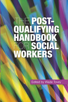 The Post Qualifying Handbook for Social Workers
