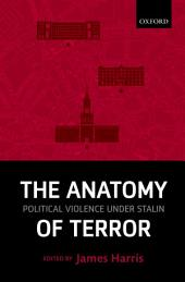The Anatomy of Terror: Political Violence under Stalin