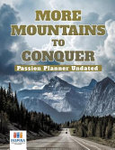 More Mountains to Conquer   Passion Planner Undated