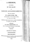 A Sermon, Occasioned by the Death of Major Gen. Alexander Hamilton, who was killed by Aaron Burr ... in a duel, July 11, 1804, etc