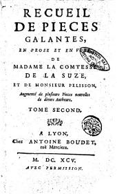Recueil de pieces galantes, en prose et en vers, de madame la comtesse de la Suze, et de monsieur Pelisson, augmenté de plusieurs pieces nouvelles de divers autheurs. Tome premier \-quatrieme!: Volume2