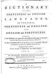 A Dictionary of the Portuguese and English Languages, in Two Parts,: Portuguese and English: and English and Portuguese ... in Two Volumes, Volume 2