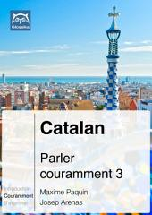Catalan Parler couramment 3 (PDF+mp3): Glossika Méthode syntaxique