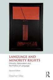 Language and Minority Rights: Ethnicity, Nationalism and the Politics of Language, Edition 2