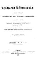 Cyclopadia Bibliographica A Library Manual Of Theological And General Literature  and guide to books for Autors preachers students and literary men  PDF