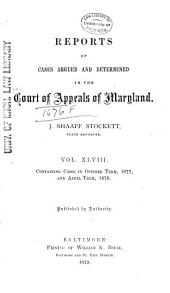 Maryland Reports: Cases Adjudged in the Court of Appeals of Maryland, Volume 48