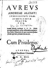 Aureus Andreae Alciati ... praesumptionum tractatus