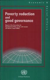 Poverty Reduction and Good Governance: Report of the Committee for Development Policy on the Sixth Session, 29 March-2 April 2004
