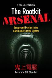 The Rootkit Arsenal: Escape and Evasion in the Dark Corners of the System: Edition 2