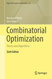 Combinatorial Optimization: Theory and Algorithms, Edition 6