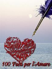 100 Poeti per l'Amore