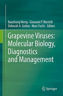 Grapevine Viruses: Molecular Biology, Diagnostics and Management