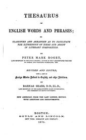 Thesaurus of English Words and Phrases: So Classified and Arranged as to Facilitate the Expression of Ideas and Assist in Literary Composition