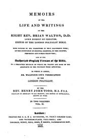 Memoirs of the Life and Writings of the Reiht Rev. Brian Walton, Lord Bishop of Chester, Editor of the London Polyglot Bible: With Notices of His Coadjutors in that Illustrious ... . In Two Volumes, Volume 2