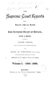The Supreme Court Reports: Being Reports of Cases Decided by the Supreme Court of Ceylon, with a Digest ..., Volume 1