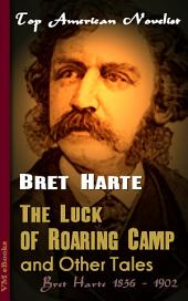 The Luck of Roaring Camp and Other Tales: Top American Novelist