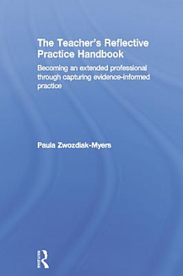 The Teacher s Reflective Practice Handbook PDF