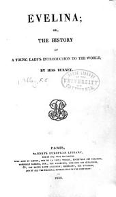 Evelina; Or, The History of a Young Lady's Introduction to the World