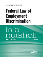 Federal Law of Employment Discrimination in a Nutshell, 7th: Edition 7