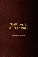 Shift Log & Mileage Book For Truck Drivers