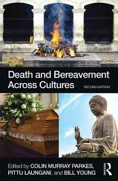 Death and Bereavement Across Cultures: Second edition, Edition 2