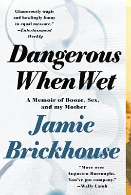 Dangerous When Wet