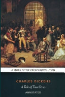 A Tale of Two Cities  A Story of the French Revolution   Annotated  PDF