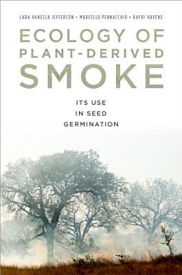 Ecology of Plant Derived Smoke PDF