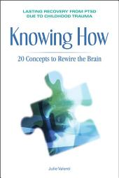 Knowing How: 20 Concepts to Rewire the Brain