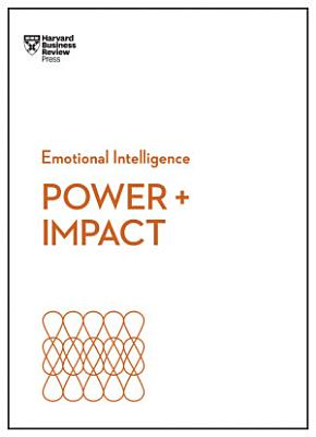 Power and Impact  HBR Emotional Intelligence Series