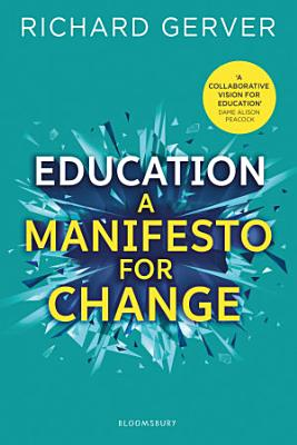 Education  A Manifesto for Change PDF