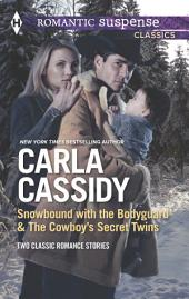 Snowbound with the Bodyguard & The Cowboy's Secret Twins