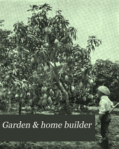 Garden & Home Builder: Volume 13