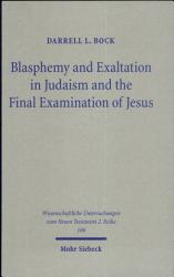 Blasphemy and Exaltation in Judaism and the Final Examination of Jesus PDF