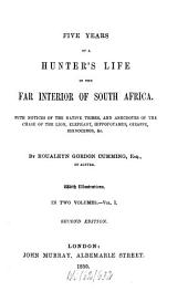 Five Years of a Hunter's Life in the Far Interior of South Africa
