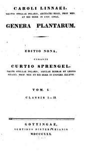 Genera Plantarum: Classis 1 - 13, Volume 1