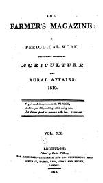 THE FARMER'S MAGAZINWE: A PERIODICAL WORK ECLUSIVELY DEVOTED TO AGRICULTURE AND RURAL AFFAIRS: 1819