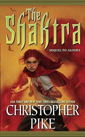 The Shaktra: An Alosha Novel