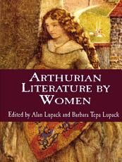 Arthurian Literature by Women PDF