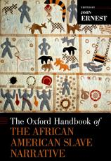 The Oxford Handbook of the African American Slave Narrative PDF